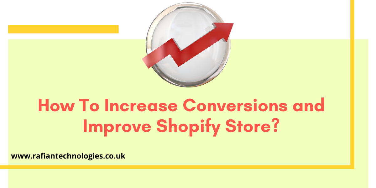 How To Increase Conversions and Improve Shopify Store