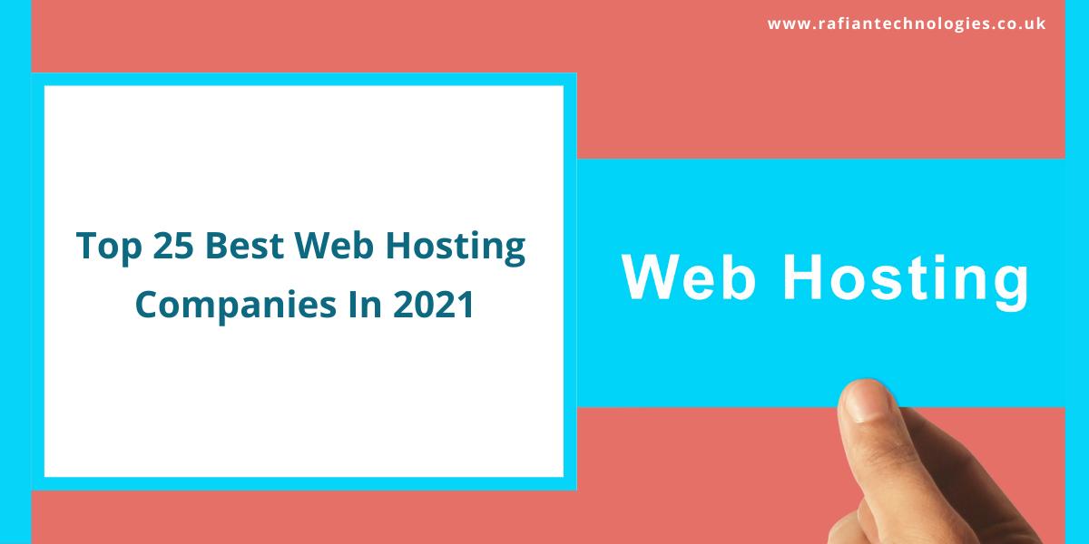 Top 25 Best Web Hosting Companies In 2021