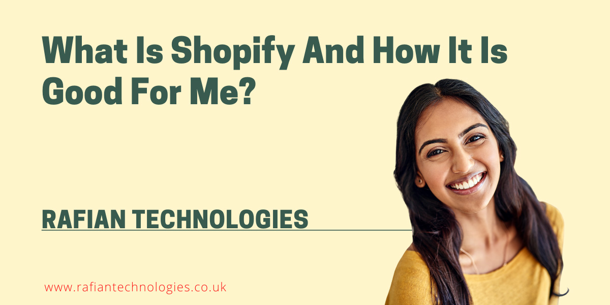What Is Shopify And How It Is Good For Me