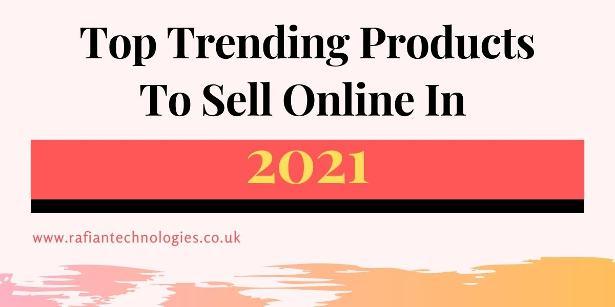 Top Trending Products To Sell online In 2021
