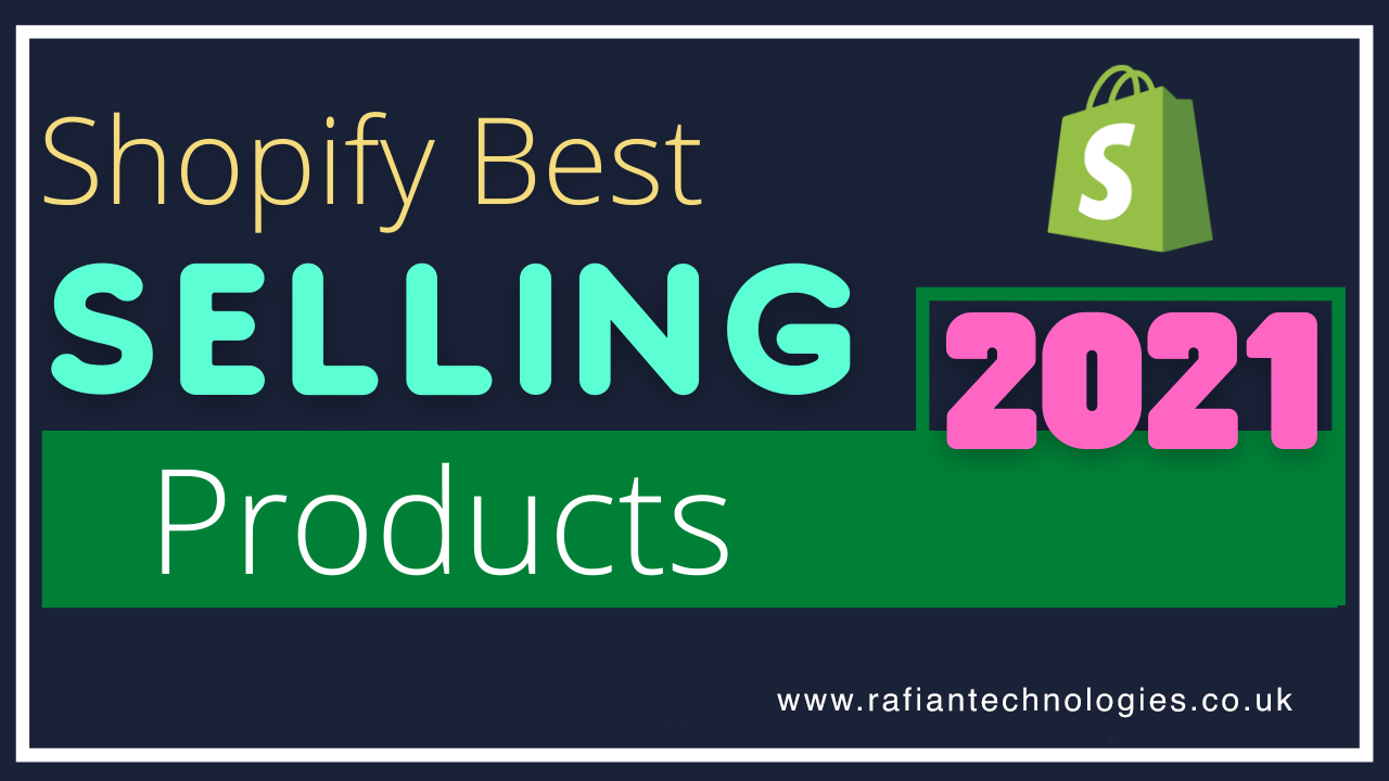 Shopify Best Selling Products For 2021