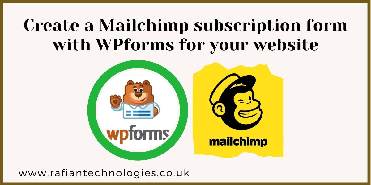 Create a Mailchimp Subscribe with WPforms in WordPress