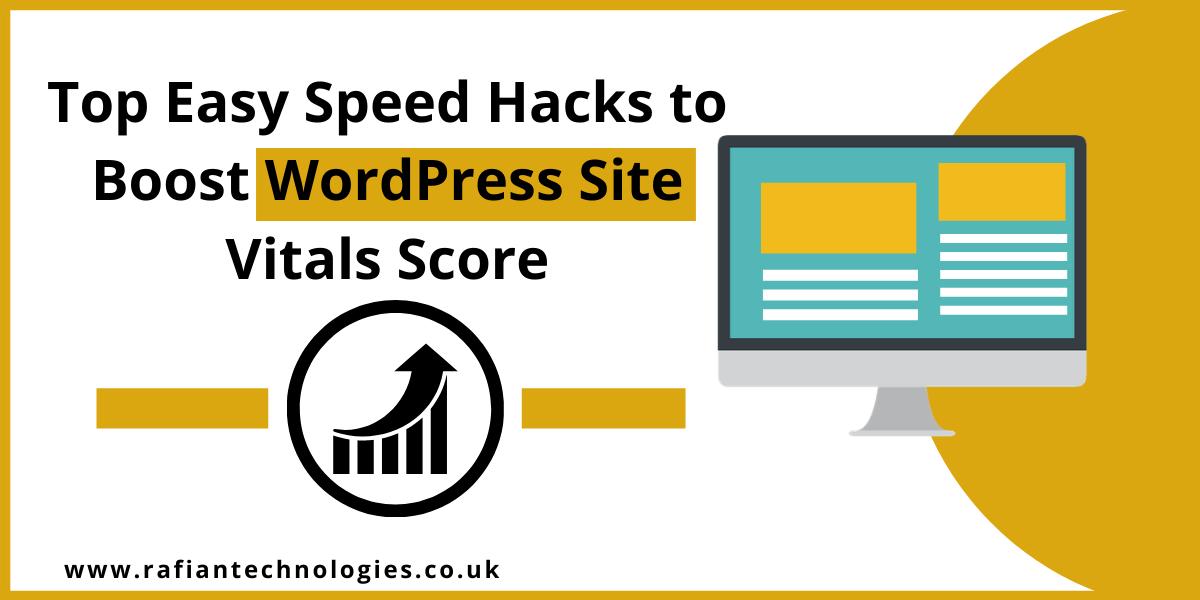 Crazy Easy Speed Hacks to Boost WordPress Site Vitals Score
