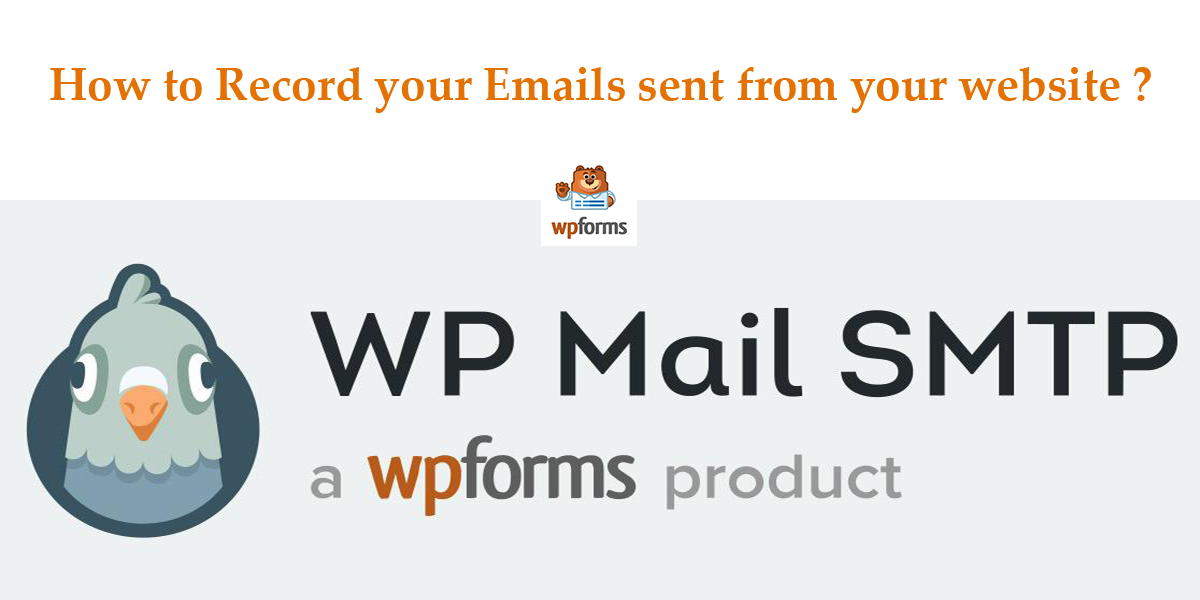 How to Record your Emails sent from your website with WP Mail SMTP plugin?